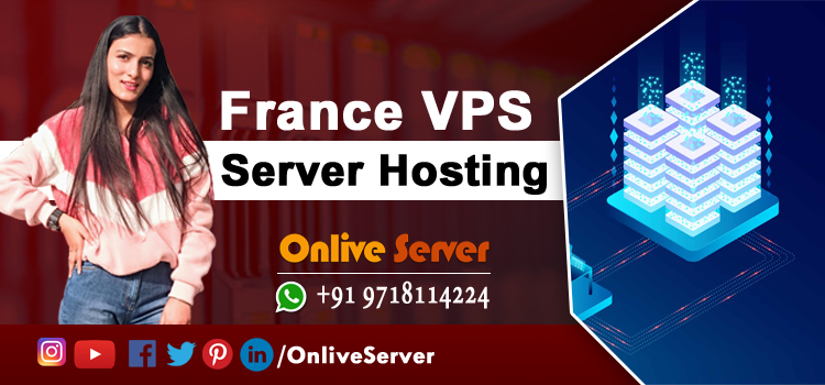 Select France VPS Server for Speedy and Seamless Hosting of Your Site