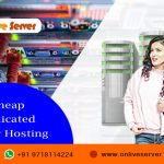 Six Great Tips to Help You in Choosing Best Cheap Dedicated Server